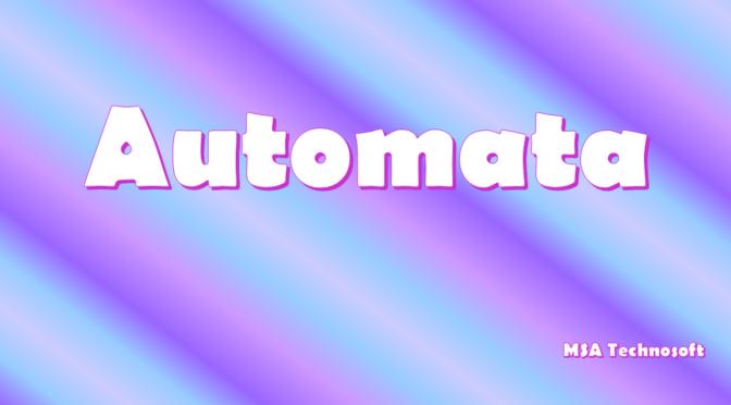 Automata Theory By MSA Technosoft