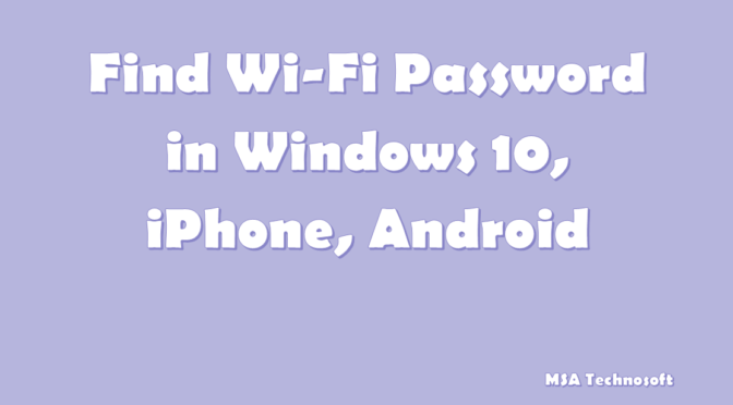 How to find Wi-Fi password in windows 10 | iPhone | iPad | Android