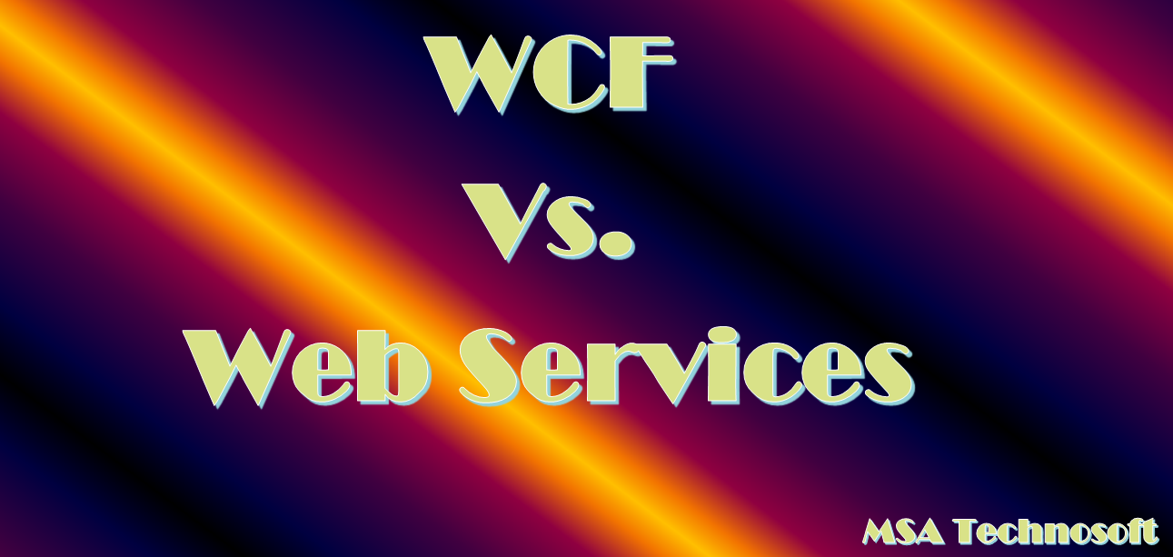 WCF-vs-Web-Services-MSA-Technosoft